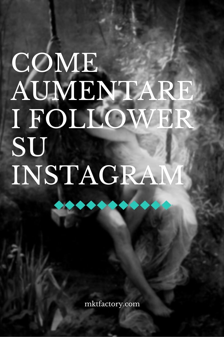 come aumentare follower su instagram