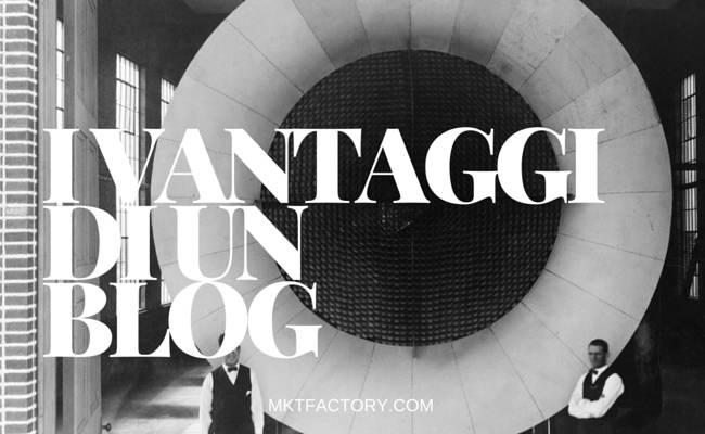 vantaggi nell'avere un blog