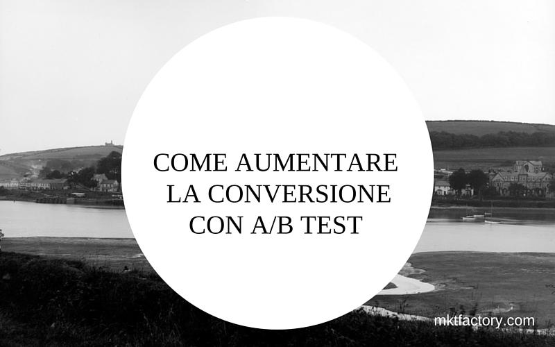 come aumentare la conversione con a b test