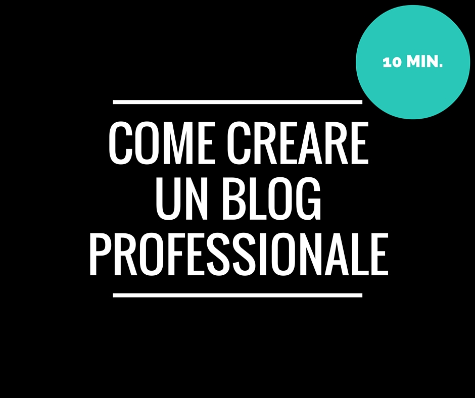 Come creare un blog professionale in 10 minuti