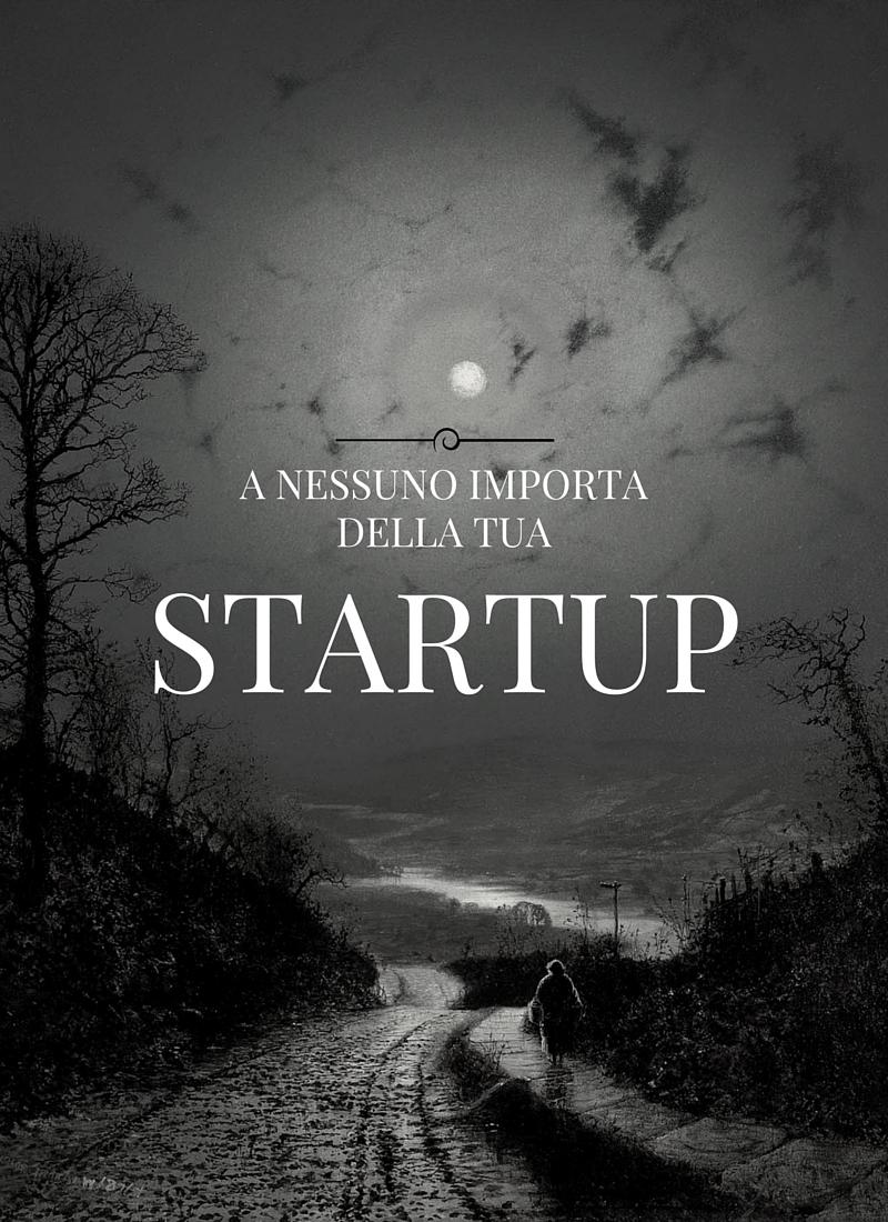 nessuno importa della tua Startup