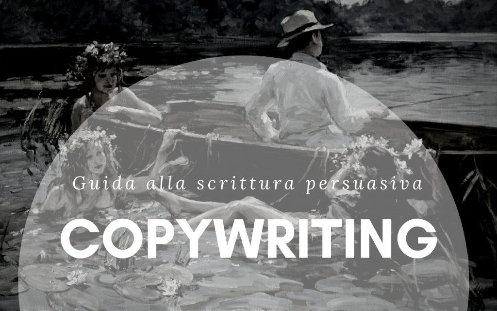 Copywriting - guida alla scrittura persuasiva