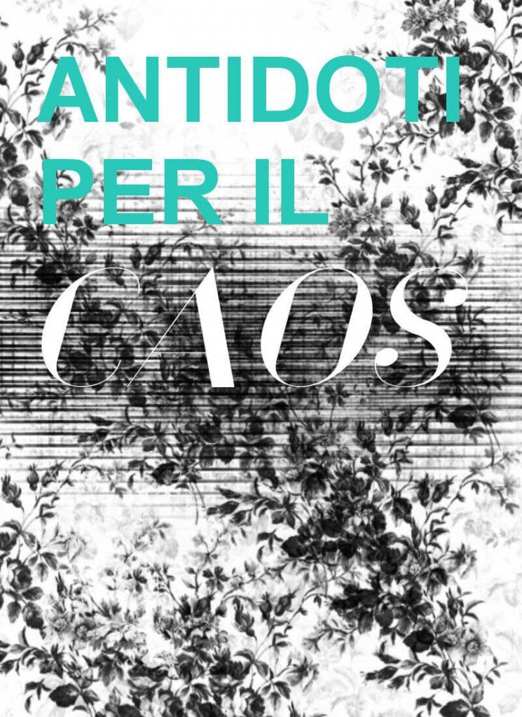 Antidoti per il caos