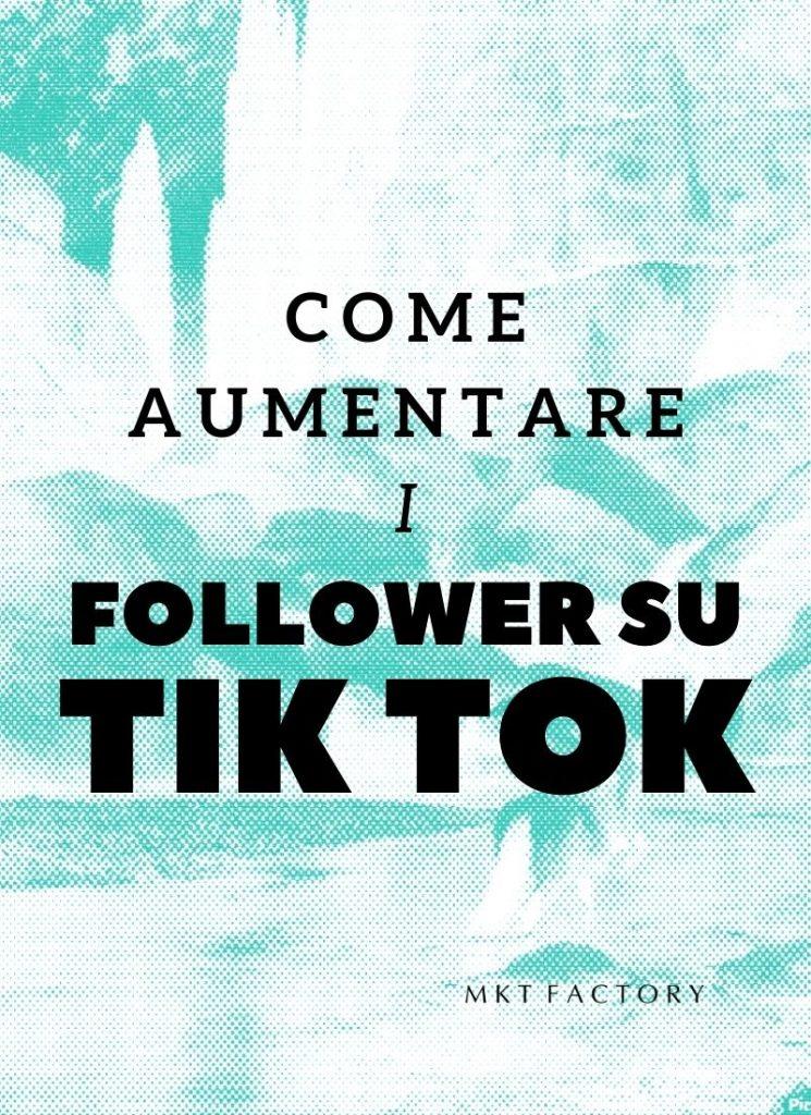 Come aumentare i follower su Tik Tok