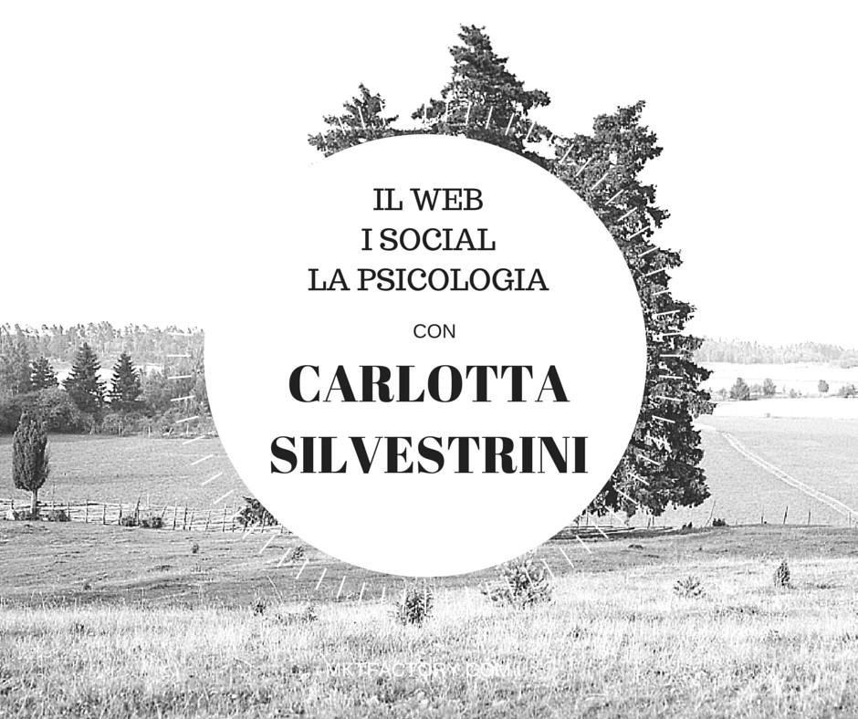 web, social, psicologia con Carlotta Silvestrini