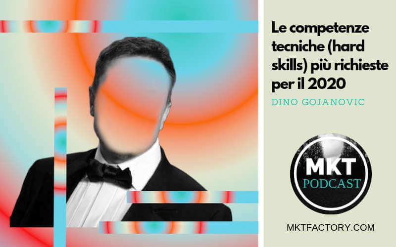 Le competenze tecniche (hard skills) più richieste per il 2020 - MKT Podcast